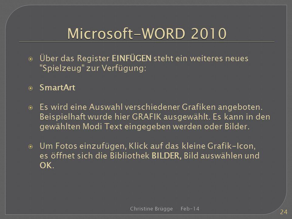 Microsoft-WORD 2010 Über das Register EINFÜGEN steht ein weiteres neues Spielzeug zur Verfügung: SmartArt.