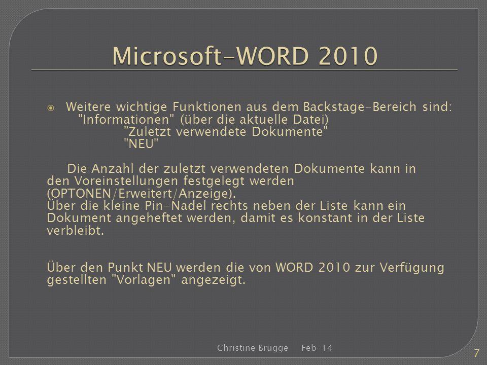 Microsoft-WORD 2010 Weitere wichtige Funktionen aus dem Backstage-Bereich sind: Informationen (über die aktuelle Datei)