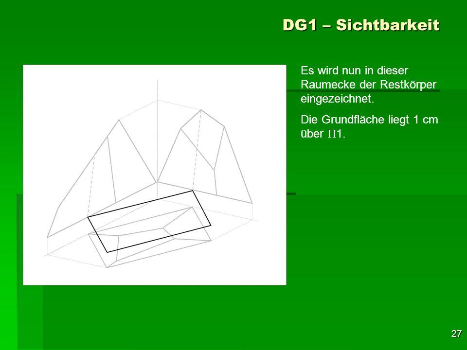 DG1 – Sichtbarkeit Es wird nun in dieser Raumecke der Restkörper eingezeichnet.