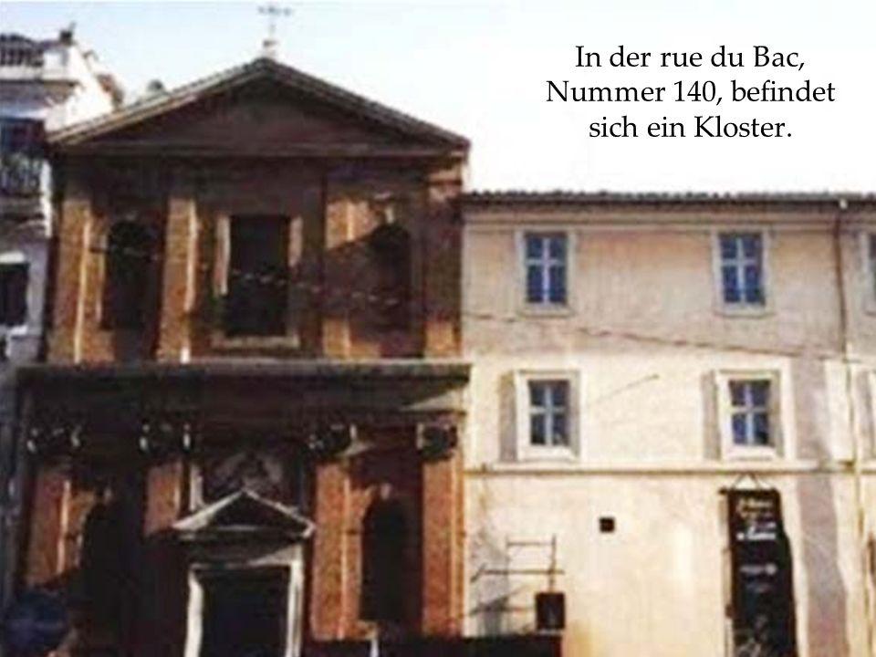 In der rue du Bac, Nummer 140, befindet sich ein Kloster.