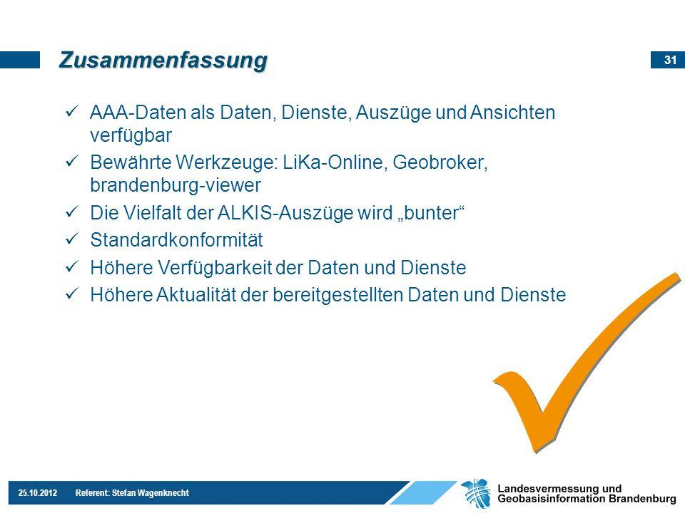 Zusammenfassung AAA-Daten als Daten, Dienste, Auszüge und Ansichten verfügbar. Bewährte Werkzeuge: LiKa-Online, Geobroker, brandenburg-viewer.