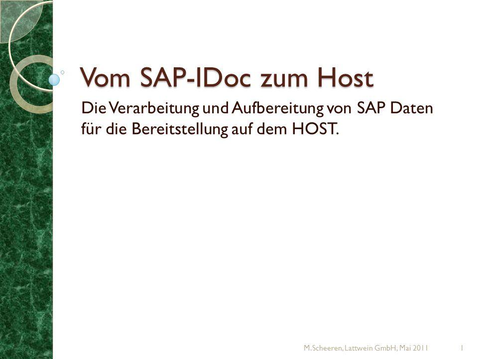 Vom SAP-IDoc zum Host Die Verarbeitung und Aufbereitung von SAP Daten für die Bereitstellung auf dem HOST.