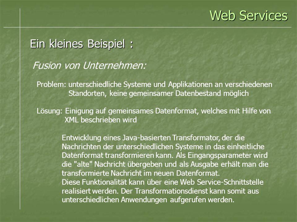 Web Services Ein kleines Beispiel : Fusion von Unternehmen: