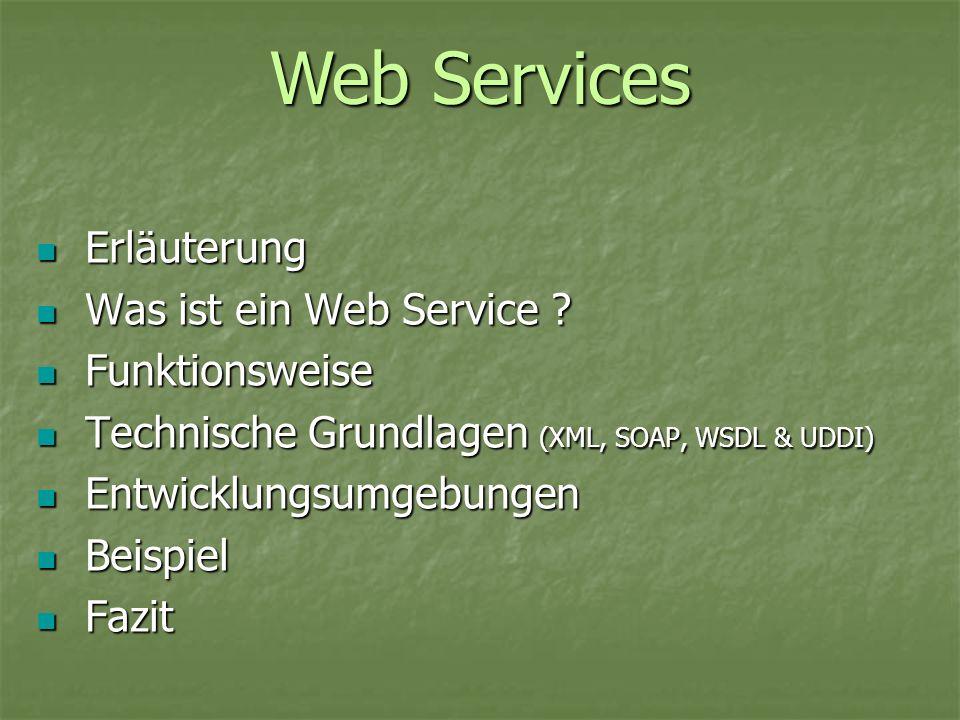 Web Services Erläuterung Was ist ein Web Service Funktionsweise
