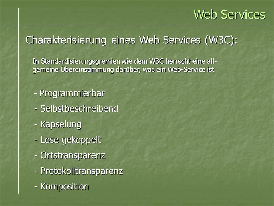 Web Services Charakterisierung eines Web Services (W3C):