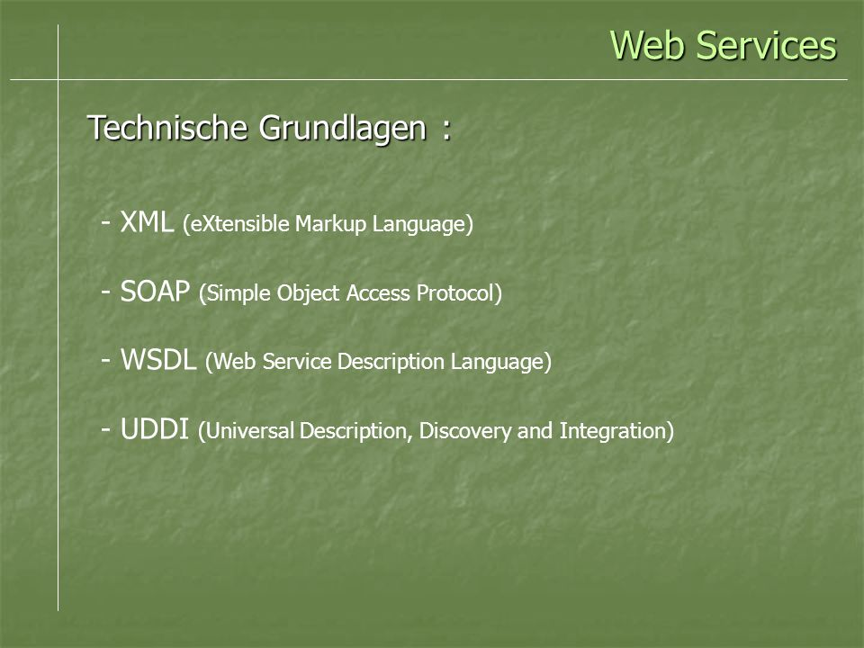 Web Services Technische Grundlagen : XML (eXtensible Markup Language)