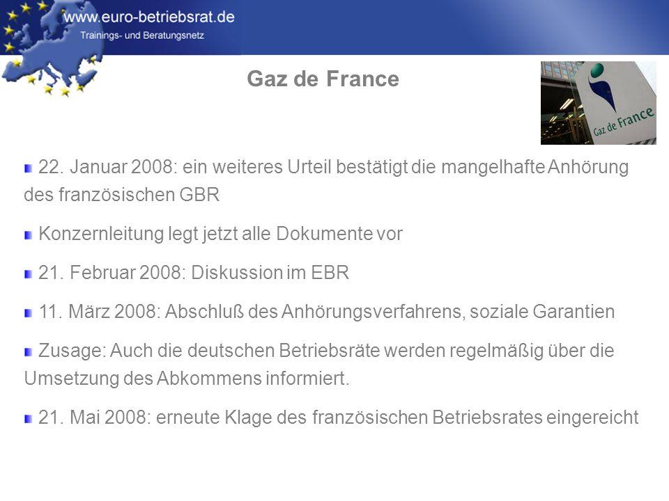 Gaz de France 22. Januar 2008: ein weiteres Urteil bestätigt die mangelhafte Anhörung des französischen GBR.