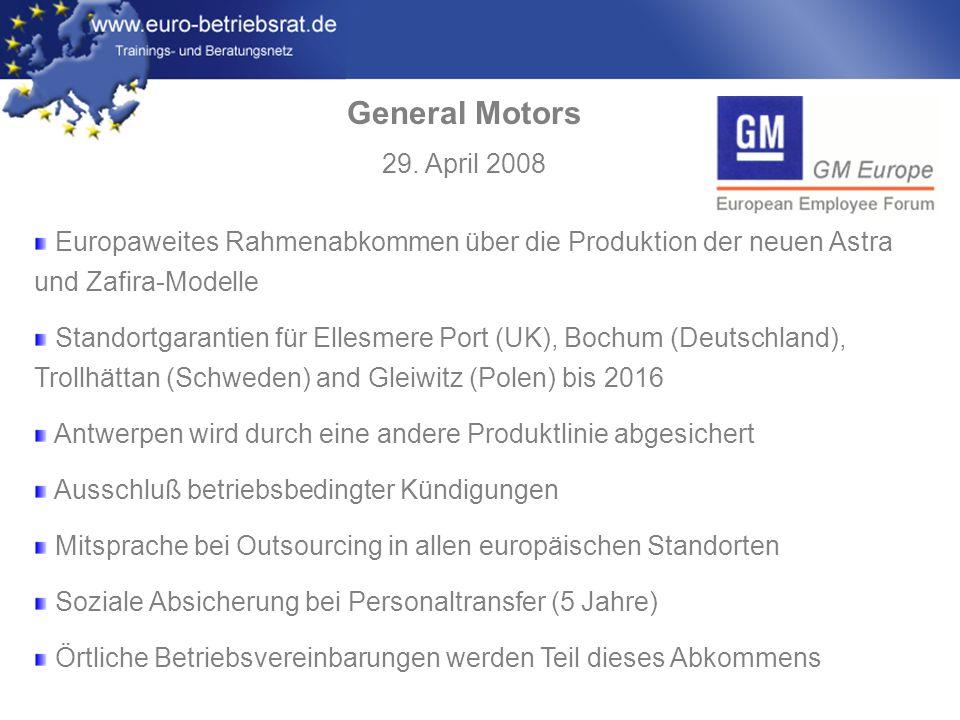 General Motors 29. April 2008. Europaweites Rahmenabkommen über die Produktion der neuen Astra und Zafira-Modelle.