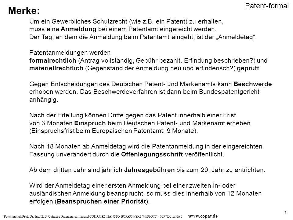 Patent-formal Merke: Um ein Gewerbliches Schutzrecht (wie z.B. ein Patent) zu erhalten, muss eine Anmeldung bei einem Patentamt eingereicht werden.