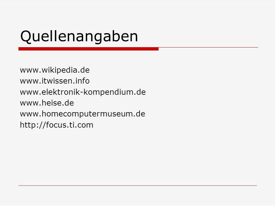 Quellenangaben www.wikipedia.de www.itwissen.info