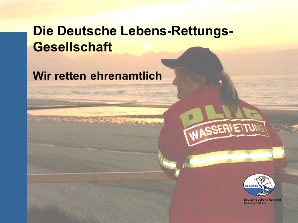 Die Deutsche Lebens-Rettungs- Gesellschaft
