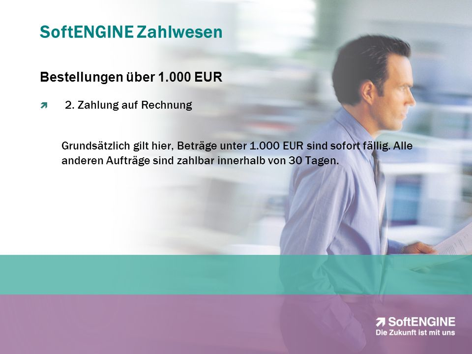 SoftENGINE Zahlwesen Bestellungen über 1.000 EUR