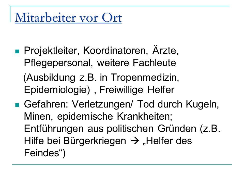 Mitarbeiter vor OrtProjektleiter, Koordinatoren, Ärzte, Pflegepersonal, weitere Fachleute.