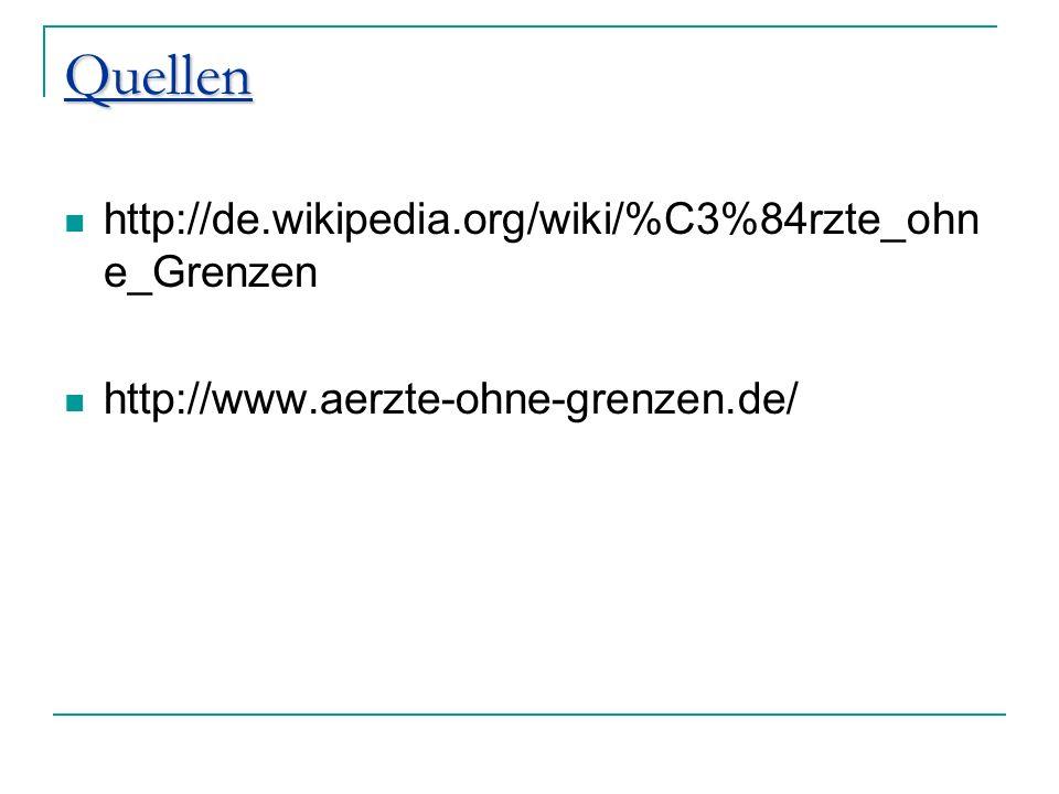 Quellen http://de.wikipedia.org/wiki/%C3%84rzte_ohne_Grenzen