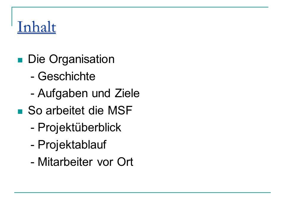 Inhalt Die Organisation - Geschichte - Aufgaben und Ziele