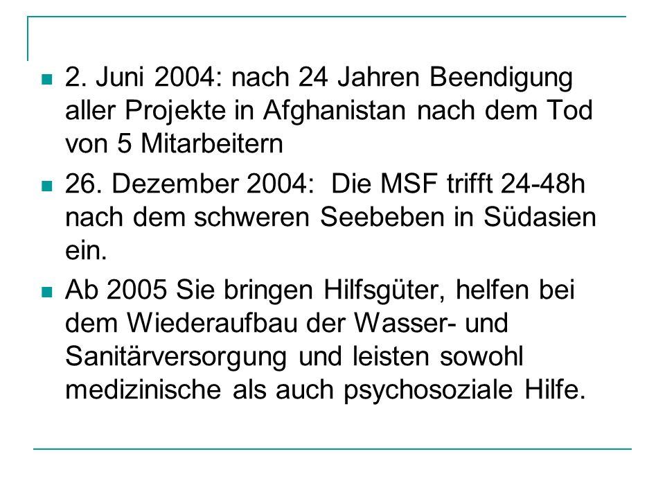 2. Juni 2004: nach 24 Jahren Beendigung aller Projekte in Afghanistan nach dem Tod von 5 Mitarbeitern