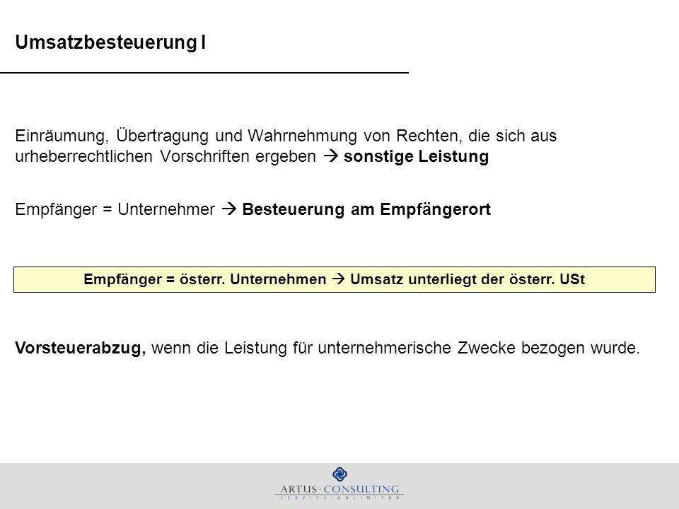 Empfänger = österr. Unternehmen  Umsatz unterliegt der österr. USt