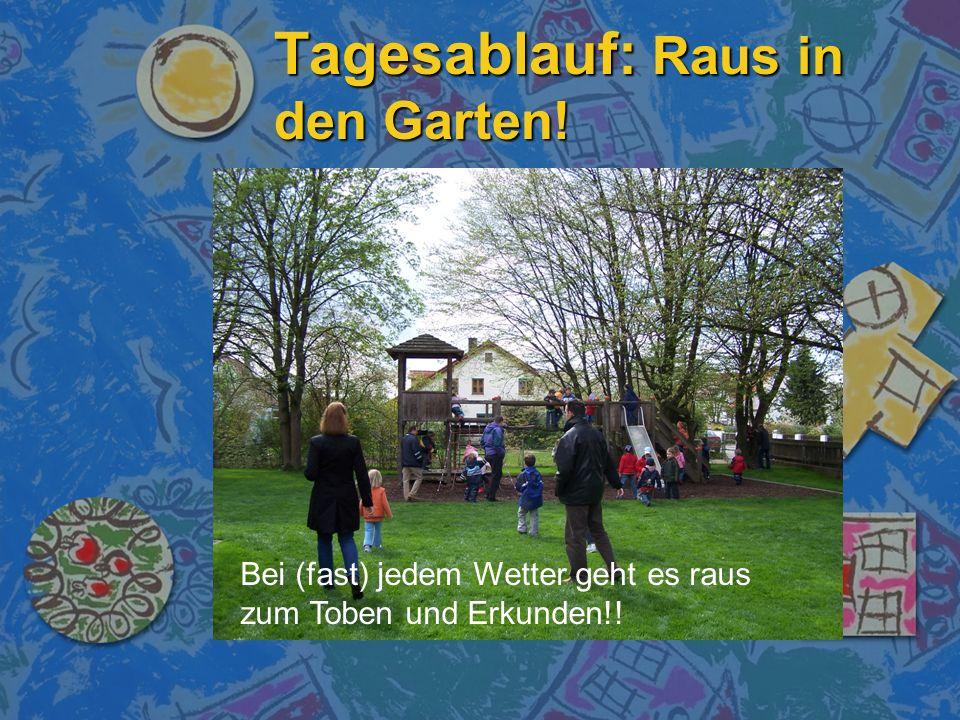 Tagesablauf: Raus in den Garten!