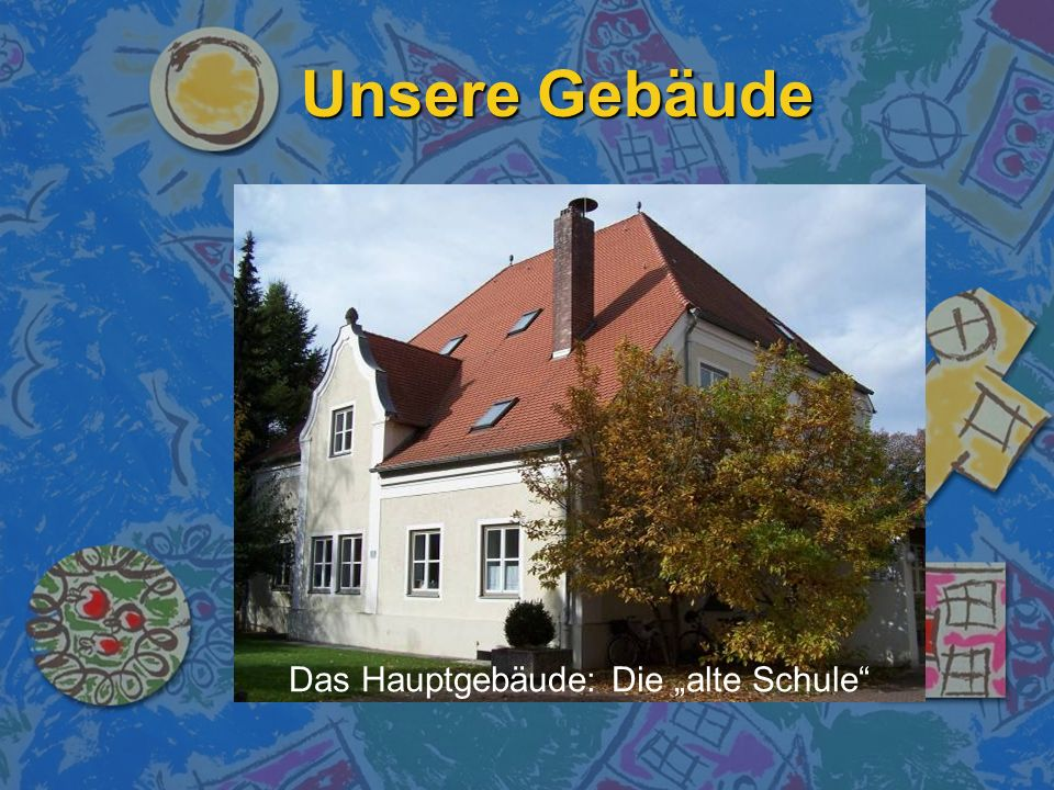 """Unsere Gebäude Das Hauptgebäude: Die """"alte Schule"""
