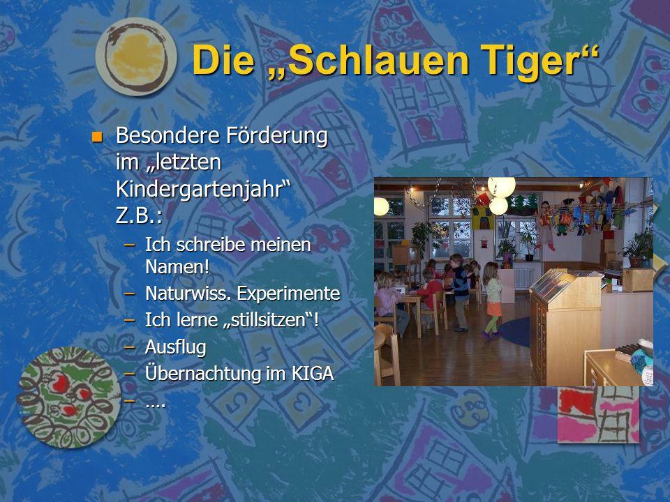 """Die """"Schlauen Tiger Besondere Förderung im """"letzten Kindergartenjahr Z.B.: Ich schreibe meinen Namen!"""
