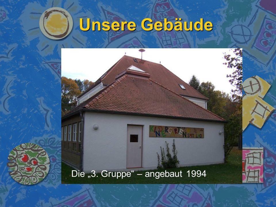 """Unsere Gebäude Die """"3. Gruppe – angebaut 1994"""