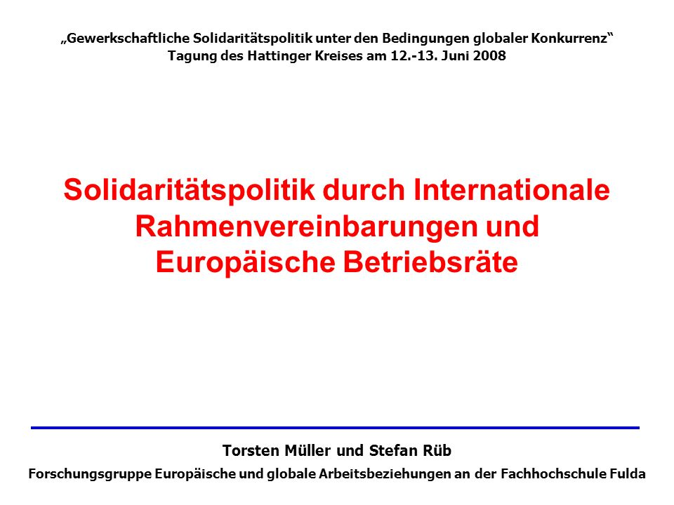 """""""Gewerkschaftliche Solidaritätspolitik unter den Bedingungen globaler Konkurrenz"""