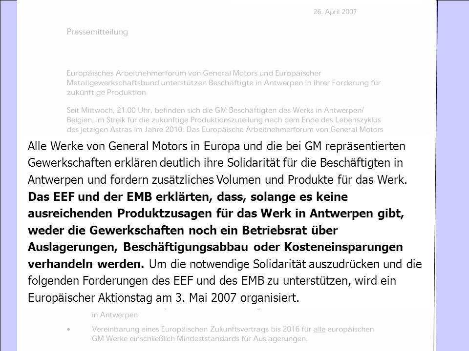 Alle Werke von General Motors in Europa und die bei GM repräsentierten Gewerkschaften erklären deutlich ihre Solidarität für die Beschäftigten in Antwerpen und fordern zusätzliches Volumen und Produkte für das Werk.