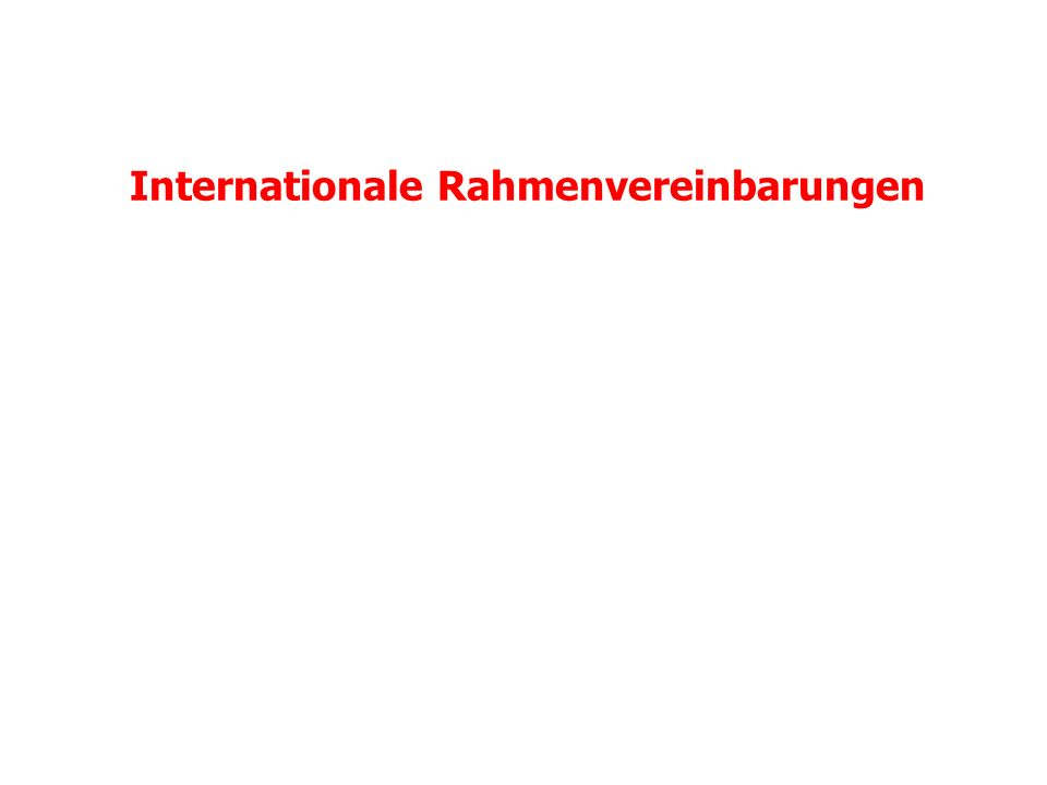 Internationale Rahmenvereinbarungen