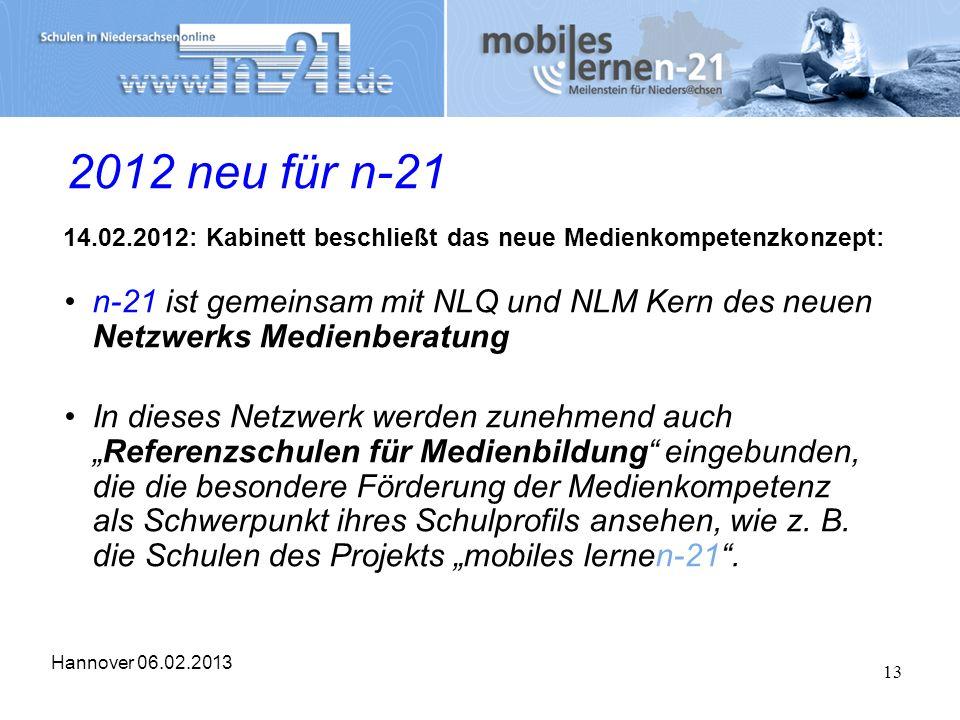 2012 neu für n-21 14.02.2012: Kabinett beschließt das neue Medienkompetenzkonzept: