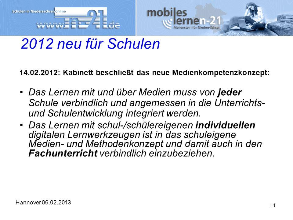 2012 neu für Schulen 14.02.2012: Kabinett beschließt das neue Medienkompetenzkonzept: