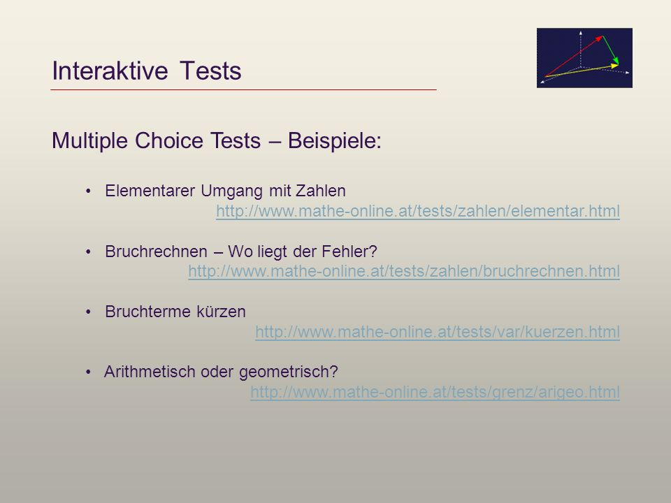 Interaktive Tests Multiple Choice Tests – Beispiele: