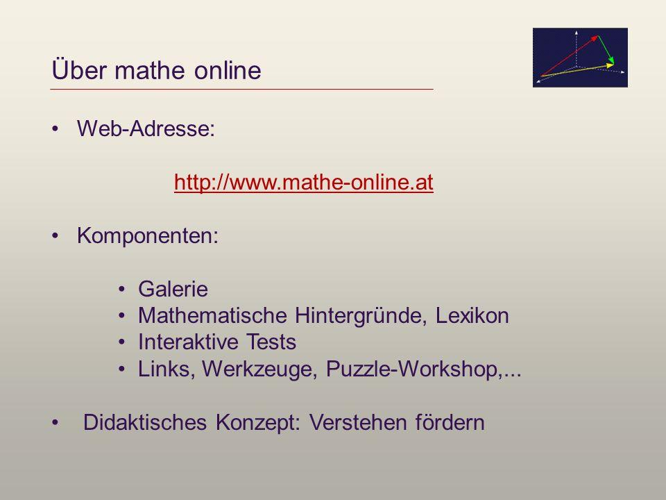 Über mathe online Web-Adresse: http://www.mathe-online.at Komponenten: