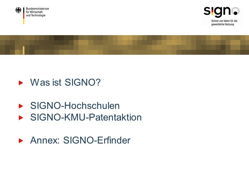 Was ist SIGNO SIGNO-Hochschulen SIGNO-KMU-Patentaktion Annex: SIGNO-Erfinder