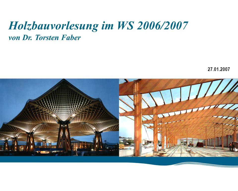 Holzbauvorlesung im WS 2006/2007 von Dr. Torsten Faber