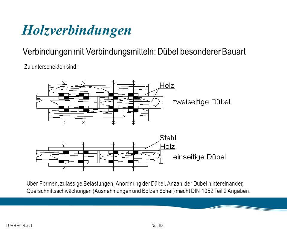 Holzverbindungen Verbindungen mit Verbindungsmitteln: Dübel besonderer Bauart. Zu unterscheiden sind: