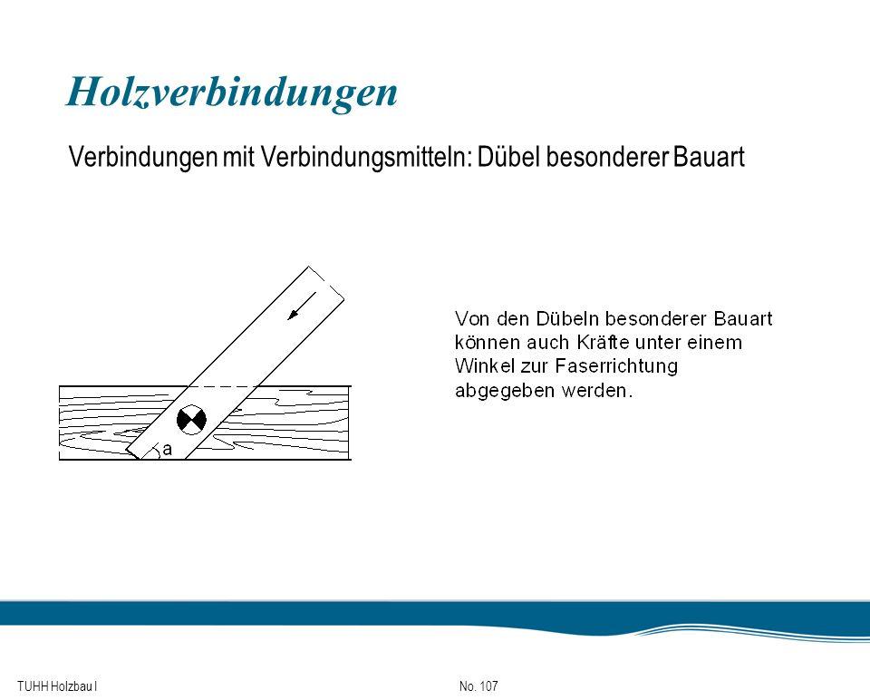 Holzverbindungen Verbindungen mit Verbindungsmitteln: Dübel besonderer Bauart TUHH Holzbau I