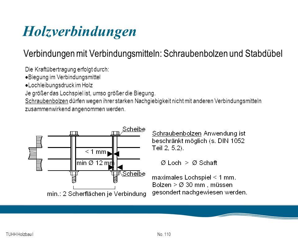 Holzverbindungen Verbindungen mit Verbindungsmitteln: Schraubenbolzen und Stabdübel. Die Kraftübertragung erfolgt durch: