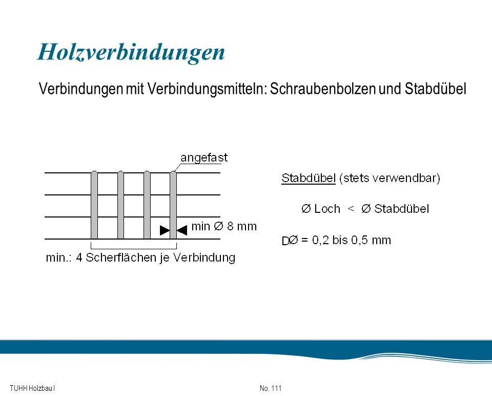 Holzverbindungen Verbindungen mit Verbindungsmitteln: Schraubenbolzen und Stabdübel TUHH Holzbau I