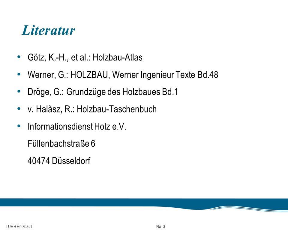 Literatur Götz, K.-H., et al.: Holzbau-Atlas