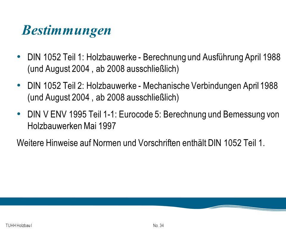 Bestimmungen DIN 1052 Teil 1: Holzbauwerke - Berechnung und Ausführung April 1988 (und August 2004 , ab 2008 ausschließlich)