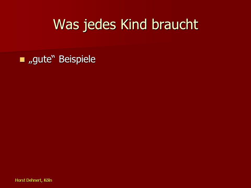 """Was jedes Kind braucht """"gute Beispiele Horst Dehnert, Köln"""