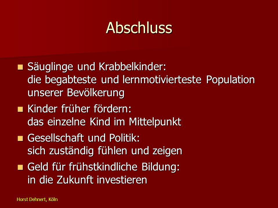 Abschluss Säuglinge und Krabbelkinder: die begabteste und lernmotivierteste Population unserer Bevölkerung.