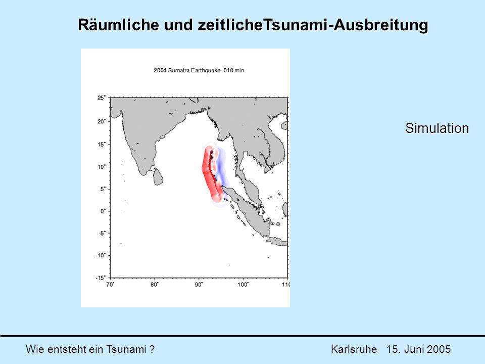 Räumliche und zeitlicheTsunami-Ausbreitung