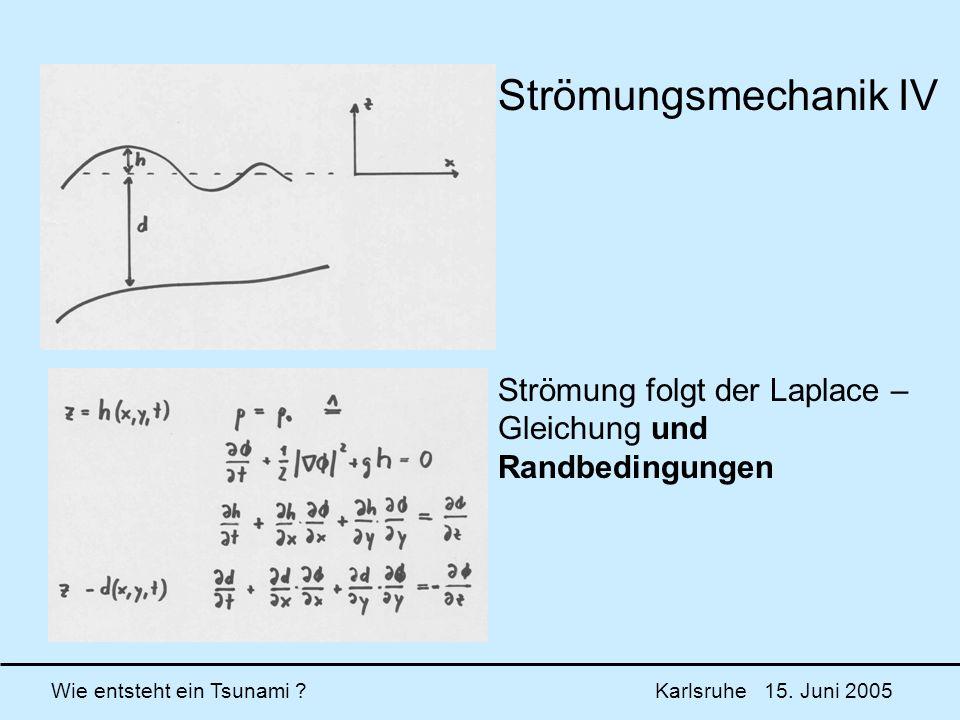 Strömungsmechanik IV Strömung folgt der Laplace – Gleichung und Randbedingungen