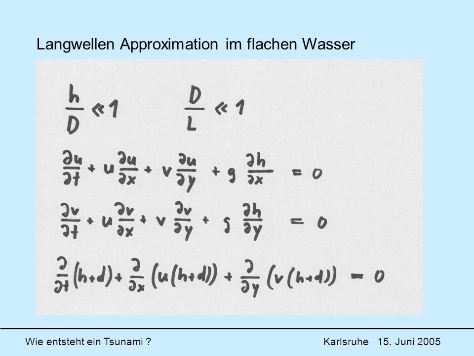 Langwellen Approximation im flachen Wasser