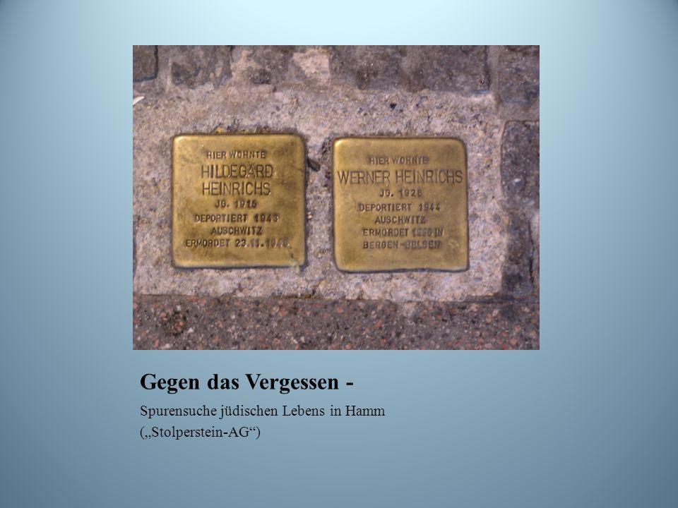 Gegen das Vergessen - Spurensuche jüdischen Lebens in Hamm