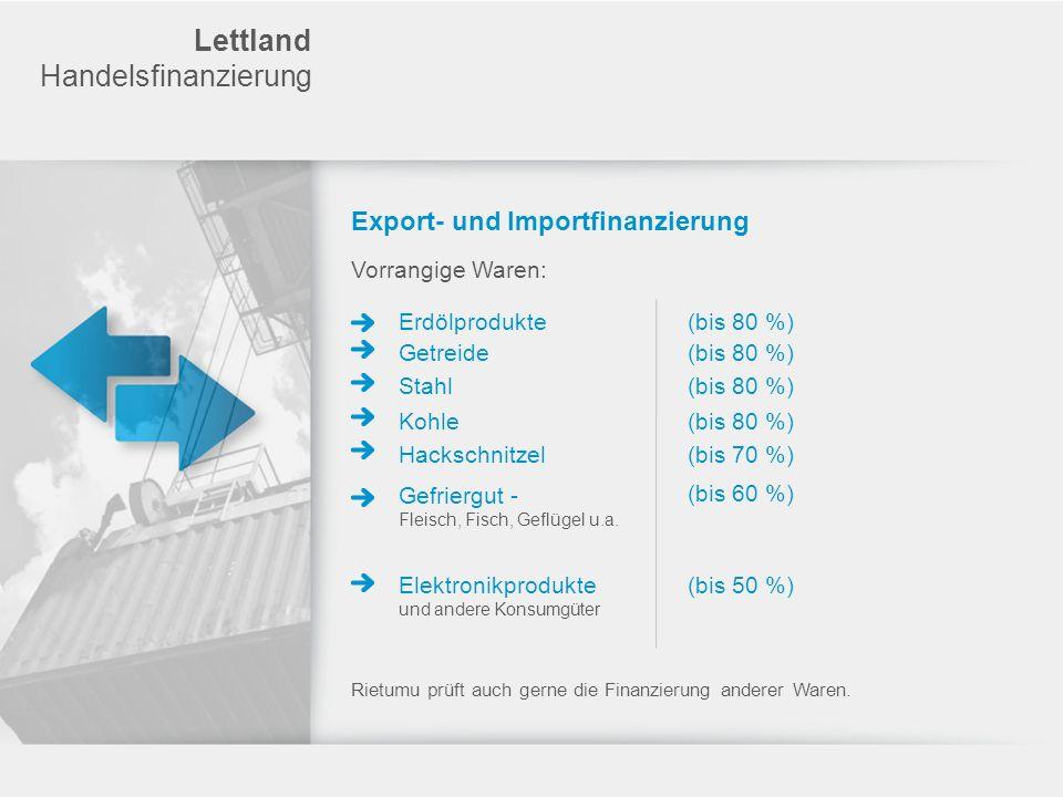 Lettland Handelsfinanzierung Export- und Importfinanzierung