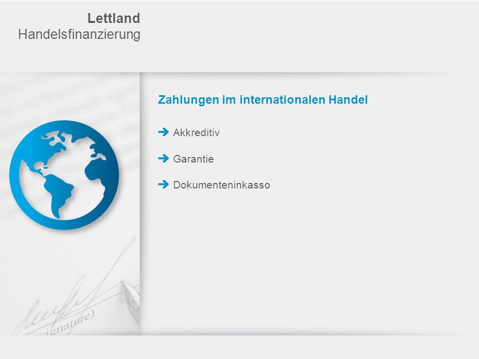 Lettland Handelsfinanzierung Zahlungen im internationalen Handel