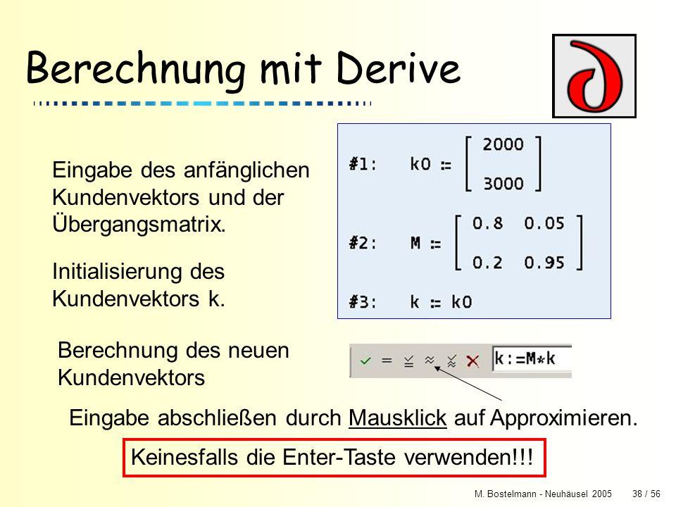 Berechnung mit DeriveEingabe des anfänglichen Kundenvektors und der Übergangsmatrix. Initialisierung des Kundenvektors k.
