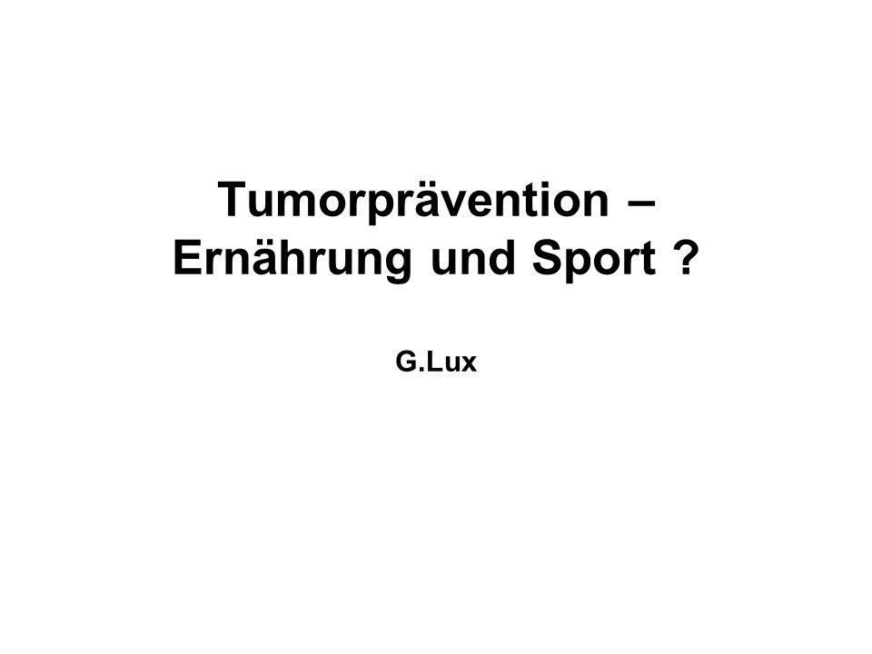 Tumorprävention – Ernährung und Sport G.Lux